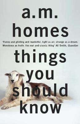 Things You Should Know by A. M. Homes