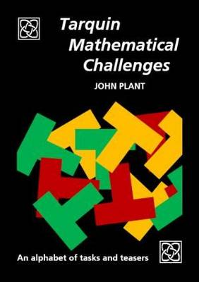 Tarquin Mathematical Challenges: An alphabet of tasks and teasers by John Plant