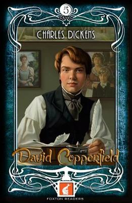 David Copperfield - Foxton Readers Level 4 - 1300 Headwords (B1/B2) Graded ELT / ESL / EAL Readers by Charles Dickens