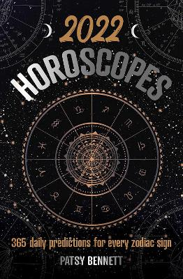 2022 Daily Horoscopes: 365 daily predictions for every zodiac sign book