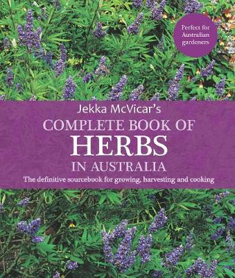 Complete Book of Herbs in Australia by Jekka McVicar