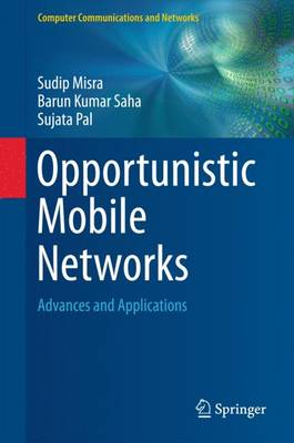 Opportunistic Mobile Networks by Sudip Misra