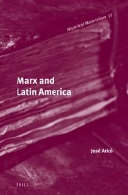 Marx and Latin America by Jose M. Arico