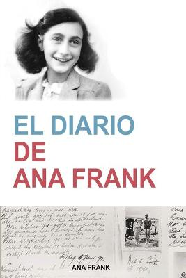 El Diario de Ana Frank (Anne Frank: The Diary of a Young Girl) (Spanish Edition): The Diary of a Young Girl) (Contemporanea) (Spanish Edition) by Ana Frank