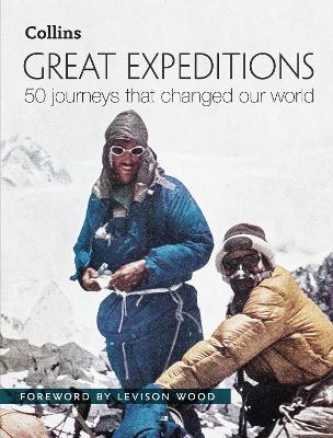 Great Expeditions by Levison Wood
