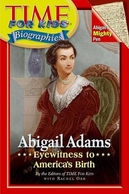 Abigail Adams by Time for Kids Magazine