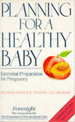 Planning for a Healthy Baby by Belinda Barnes