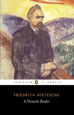 A Nietzsche Reader by Friedrich Nietzsche