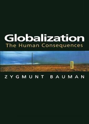 Globalization: The Human Consequences by Zygmunt Bauman