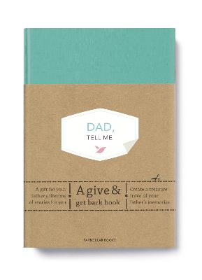 Dad, Tell Me: A Give & Get Back Book by Elma van Vliet