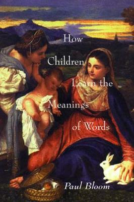 How Children Learn the Meanings of Words book