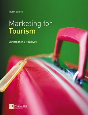 Marketing for Tourism by J. Christopher Holloway