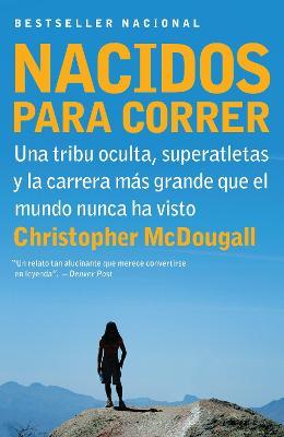 Nacidos Para Correr by Christopher McDougall