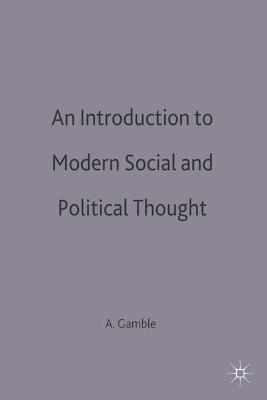 An Introduction to Modern Social and Political Thought by Andrew Gamble