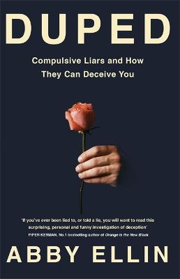 Duped: Compulsive Liars and How They Can Deceive You book