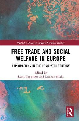 Free Trade and Social Welfare in Europe: Explorations in the Long 20th Century book