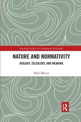 Nature and Normativity: Biology, Teleology, and Meaning book