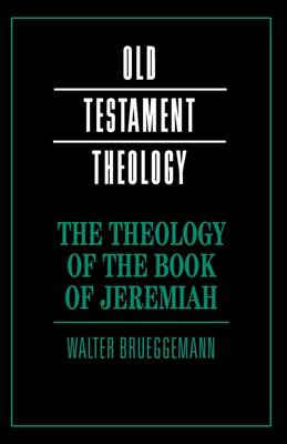 The Theology of the Book of Jeremiah by Walter Brueggemann
