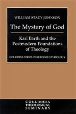 The Mystery of God by William Stacy Johnson