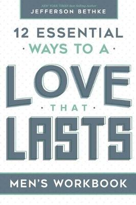 Love That Lasts for Men by Jefferson Bethke