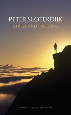 Stress and Freedom by Peter Sloterdijk