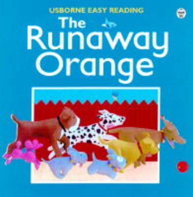 The Runaway Orange by Felicity Brooks