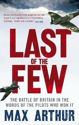 Last of the Few by Max Arthur