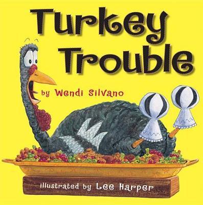 Turkey Trouble by Wendi Silvano