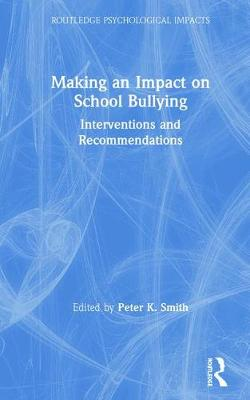 Making an Impact on School Bullying: Interventions and Recommendations book