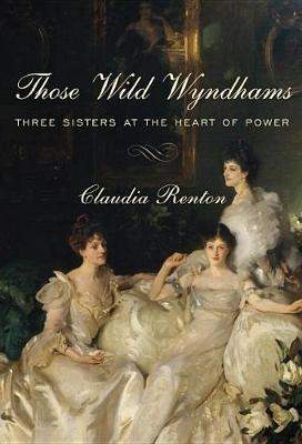 Those Wild Wyndhams by Claudia Renton