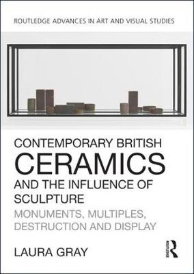 Contemporary British Ceramics and the Influence of Sculpture book