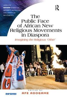 Public Face of African New Religious Movements in Diaspora book