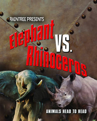 Elephant Versus Rhinoceros by Isabel Thomas