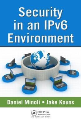 Security in an IPv6 Environment by Daniel Minoli
