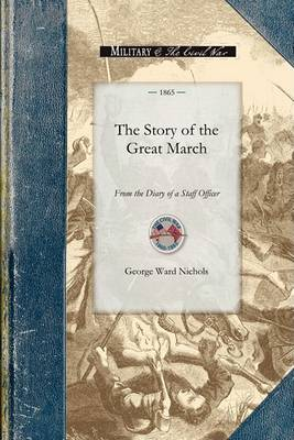The Story of the Great March: From the Diary of a Staff Officer by George Nichols