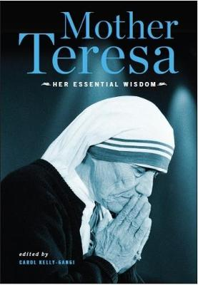 Mother Teresa: Her Essential Wisdom book
