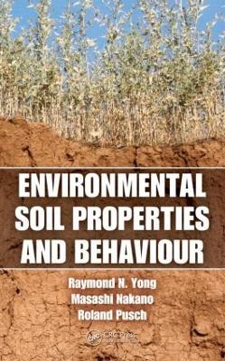 Environmental Soil Properties and Behaviour by Raymond N. Yong