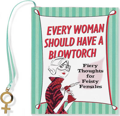 Every Woman Should Have/Blowtorch by Kerrie Hess