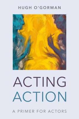 Acting Action: A Primer for Actors book