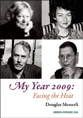 My Year 2009: Facing the Heat by Douglas Messerli