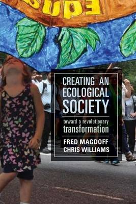 Creating an Ecological Society by Fred Magdoff