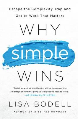 Why Simple Wins by Lisa Bodell