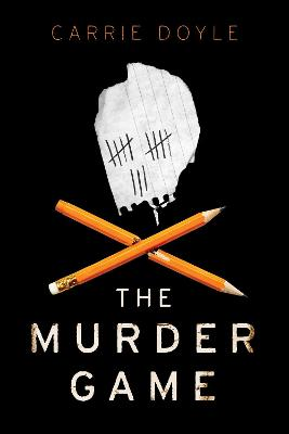 The Murder Game by Carrie Doyle
