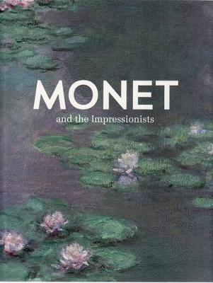 Monet and the Impressionists by Terence Maloon