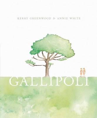 Gallipoli by Kerry Greenwood