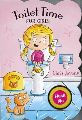 Toilet Time for Girls by Chris Jevons