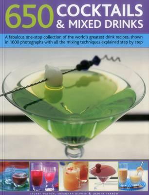 650 Cocktails & Mixed Drinks by Walton Stuart Farrow Joanna & Olivier Suzannah