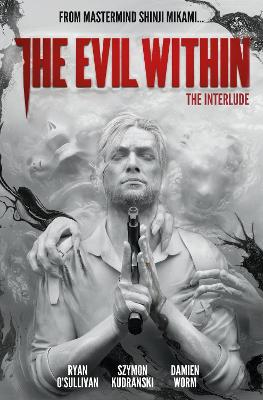 The Evil Within Volume 2: The Interlude by Ryan O'Sullivan
