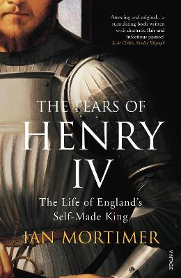 Fears of Henry IV by Ian Mortimer
