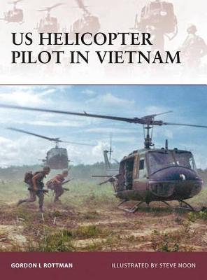 US Helicopter Pilot in Vietnam by Gordon Rottman